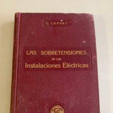 Libros antiguos: LAS SOBRETENSIONES EN LAS INSTALACIONES ELÉCTRICAS. LÓPEZ TAPIAS 1914. Lote 262030870
