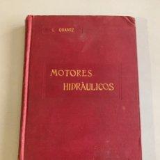 Libros antiguos: MOTORES HIDRÁULICOS. L.QUANTZ. 1922.. Lote 262031265