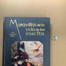 Libros antiguos: MARAVILLAS DE LA VIDA DE LOS INSECTOS. LIBRO 1926. Lote 262640030