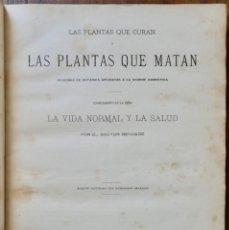 Libros antiguos: LA PLANTAS QUE CURAN. LAS PLANTAS QUE MATAN. BARCELONA 1887 - ILUSTRADO- DR. RENGADE. Lote 262875320