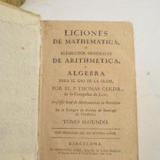 Libros antiguos: LICIONES DE MATHEMATICA O ELEMENTOS GENERALES DE ARITHMETICA Y ALGEBRA, TOMO 2, THOMAS CERDA, 1758.. Lote 262881655