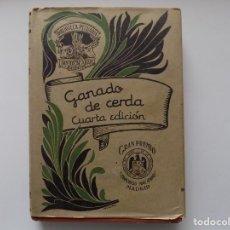 Libros antiguos: LIBRERIA GHOTICA. SANTOS ARAN. GANADO DE CERDA. GANADERIA PRACTICA. 1940. FOLIO MENOR. MUY ILUSTRADO. Lote 262958955