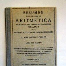 Libros antiguos: DALMÁU CARLES, J. RESUMEN DE ARITMÉTICA.. Lote 263374100