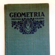 Libros antiguos: NOCIONES ELEMENTALES DE GEOMETRÍA PRÁCTICA. PRIMER GRADO.. Lote 263394125