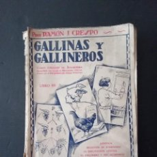 Libros antiguos: GALLINAS Y GALLINEROS - PROFESOR RAMÓN J. CRESPO - CURSO COMPLETO DE AVICULTURA. LIBRO II - 1933. Lote 263624200