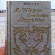Libros antiguos: CONFERENCIAS SOBRE LA VIDA Y SU EVOLUCIÓN FILOGENÉTICA, JAIME PUJIULA, TIP. CATÓLICA, 1915 RARO. Lote 263913790
