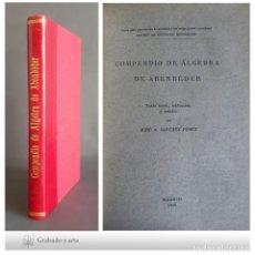 Libros antiguos: COMPENDIO DE ALGEBRA DE ABENBÉDER. TEXTO ARABE, TRADUCCIÓN Y ESTUDIO POR JOSÉ A.SÁNCHEZ PÉREZ. 1916.. Lote 264522484