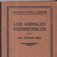 Libros antiguos: LOS ANIMALES PREHISTORICOS - OTHENIO ABEL - COLECCIÓN LABOR 165 - 1928. Lote 265444954