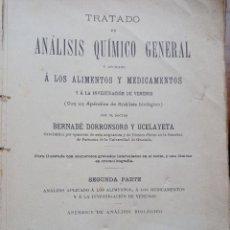 Libros antiguos: TRATADO ANÁLISIS QUÍMICO GENERAL: ALIMENTOS Y VENENOS. BERNABÉ DORRONSORO Y UCELAYETA. 2º P 1906.. Lote 265491814