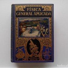 Libros antiguos: LIBRERIA GHOTICA. SINTES OLIVARES. FISICA GENERAL APLICADA. EDITORIAL SOPENA 1935. MUY ILUSTRADO.. Lote 267667539