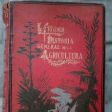 Libros antiguos: HISTORIA GENERAL DE LA AGRICULTURA TOMO 1 L. FIGUIER VER FOTOS J. SEX BARCELONA. Lote 268881529