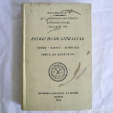 Libros antiguos: ESTRECHO DE GIBRALTAR, JEREZ, TARIFA, ALGECIRAS Y NORTE DE MARRUECOS XIV CONGRESO GEOLÓGICO 1926. Lote 268941954