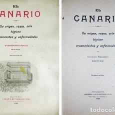 Libros antiguos: RECASENS, ANTONIO. EL CANARIO. SU ORIGEN, RAZAS, CRÍA, HIGIENE, CRUZAMIENTOS Y ENFERMEDADES. 1926.. Lote 269068813