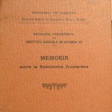 Libros antiguos: ESTACIÓN AGRONÓMICA DEL INSTITUTO AGRÍCOLA DE ALFONSO XII. MEMORIA SOBRE LA REMOLACHA AZUCARERA.1911. Lote 269069558