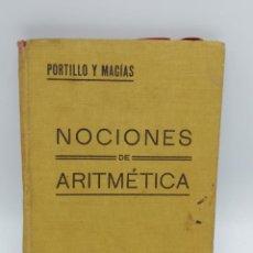Libros antiguos: NOCIONES DE ARITMETICA. PORTILLO Y MACIAS ANASTASIO MACIAS RUIZ. 2ª EDICION. SEVILLA. 1919. PAGS.157. Lote 269815978
