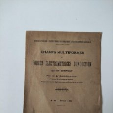 Libros antiguos: CHAMPS MULTIFORMES FORCES ELECTROMOTRICES D'INDUCTION Nº 49 - 1914 - UNIVERSITE DE GRENOBLE. Lote 269974618