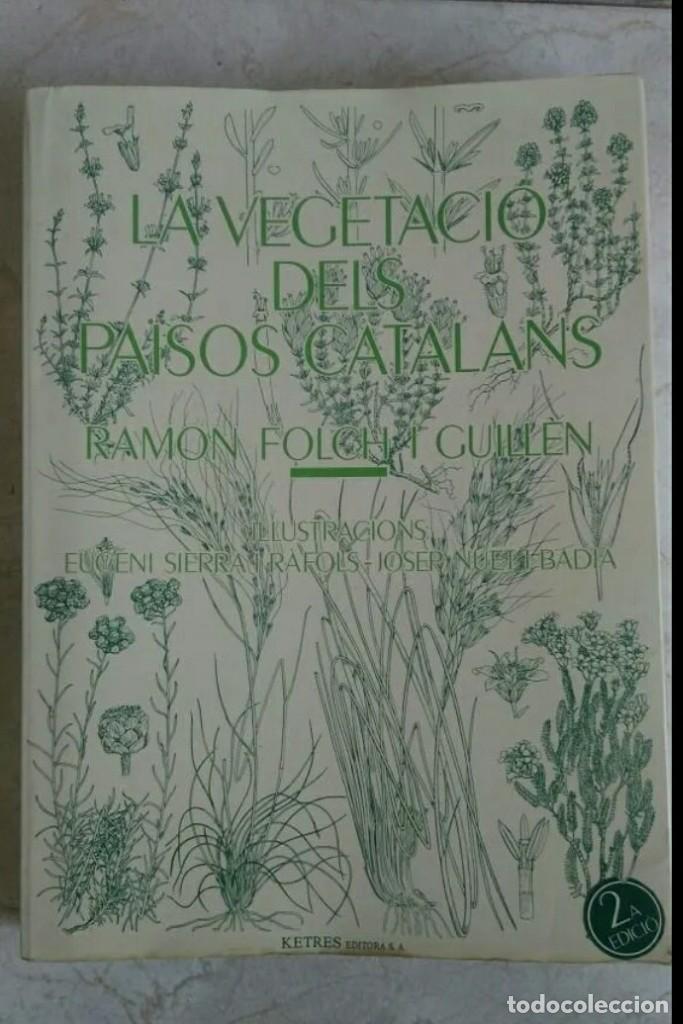LIBRO DE BOTANICA LA VEGETACIÓ DELS PAISOS CATALANS RAMON FOLCH GUILLÉN INCLUYE MAPA DESPLEGABLE (Libros Antiguos, Raros y Curiosos - Ciencias, Manuales y Oficios - Biología y Botánica)