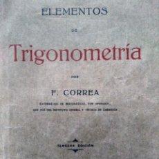 Libros antiguos: ELEMENTOS DE TRIGONOMETRÍA - F. CORREA - ZARAGOZA, 1923. Lote 271130973