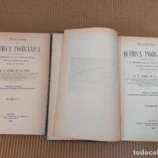 Libros antiguos: 1896. TRATADO DE QUÍMICA INORGÁNICA (2 VOL.) GABRIEL DE LA PUERTA RÓDENAS (MONDEJAR, GUADALAJARA). Lote 271179003