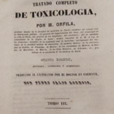 Libros antiguos: TRATADO COMPLETO DE TOXICOLOGIA. M. ORFILA. TOMO III 1846. Lote 271227313