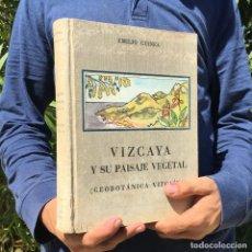 Libros antiguos: VIZCAYA Y SU PAISAJE VEGETAL - BILBAO - HISTORIA NATURAL - AÑO 1949 - CIENCIAS NATURALES. Lote 271550063