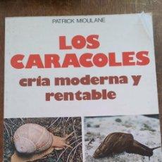 Libros antiguos: LOS CARACOLES, CRÍA MODERNA Y RENTABLE, PATRICK MIOULANE, PYMY 14. Lote 271648048