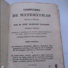 Libros antiguos: COMPENDIO DE MATEMÁTICAS. 1835. D. JOSÉ MARIANO VALLEJO. IMP. GARRASAYAZA. MADRID.. Lote 274875443