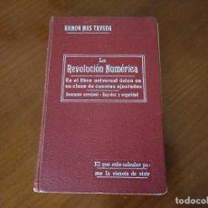 Libros antiguos: 1912 LIBRO LA REVOLUCION NUMERICA RAMON MAS TAYEDA - EL QUE SABE CALCULAR POSEE LA CIENCIA DE VIVIR. Lote 275093613