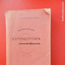 Libros antiguos: TRATADO PRÁCTICO DE ESTEREOTOMIA - F. PONTE Y BLANCO - GARCYBARRA LA CORUÑA 1921.. Lote 276064818