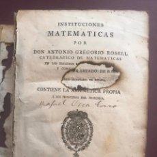 Libros antiguos: MATEMATICAS 1ª ED. 1785.. A. G. ROSELL. IMPRENTA REAL - MADRID. Lote 276683968