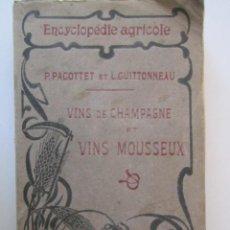 Libros antiguos: MAGNIFICO LIBRO EN FRANCES TODO SOBRE VINS DE CHAMPAGNE ET VINS MOUSSEUX 1918. Lote 278757018