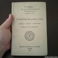 Libros antiguos: EXCURSIÓN A-1 XIV CONGRESO INTERNACIONAL GEOLOGICO MADRID ESTRECHO DE GIBRALTAR 1926. Lote 278757863
