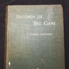 Libros antiguos: RECORDS OF BIG GAME THIRD EDITION ROWLAND WARD EDITORIAL: ROWLAND WARD, LIMITED, LONDON, 1899. Lote 278968733