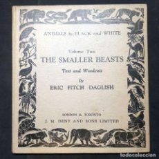 Libros antiguos: ANIMALS IN BLACK AND WHITE: VOLUME TWO: THE SMALLER BEASTS - DAGLISH, ERIC FITCH. Lote 278974608