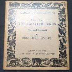 Libros antiguos: ANIMALS IN BLACK AND WHITE: THE SMALLER BIRDS / BY ERIC FITCH DAGLISH. Lote 278975318
