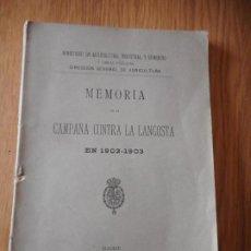 Libros antiguos: MINISTERIO AGRICULTURA.MEMORIA CAMPAÑA CONTRA LA LANGOSTA.1902-1903. MADRID 1903. Lote 283379138