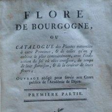 Libros antiguos: DURANDE: FLORE DE BOURGOGNE. DIJON, 1782. 2 GRUESOS TOMOS EN ESTADO IMPECABLE. BOTÁNICA. RARÍSIMO.. Lote 286156038