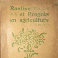 Libros antiguos: ROUTINE ET PROGRÈS EN AGRICULTURE. TRATADO DE AGRICULTURA ORIGINAL DE 1907. LAROUSSE.. Lote 286531633