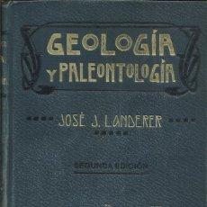 Libros antiguos: GEOLOGÍA Y PALEONTOLOGÍA / JOSÉ J. LANDERER.. Lote 287029838