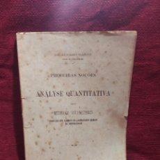Libros antiguos: 1908. PRIMEIRAS NOÇOES DE ANALYSE QUANTITATIVA PELOS METHODOS VOLUMÉTRICOS. DR ÁLVARO BASTO.. Lote 287720573
