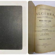 Libros antiguos: EJERCICIOS DE ÁLGEBRA. ANTONIO TERRY Y RIVAS. 6ª EDICION. PRIMERA PARTE - EJERCICIOS. MADRID, 1914. Lote 287971908