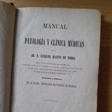 Libros antiguos: MANUAL DE PATOLOGÍA Y CLÍNICA MÉDICAS. MARTIN DE PEDRO, ECEQUIEL. OFICINA TIP. DEL HOSPICIO, 1876. Lote 288863518