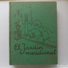 Libros antiguos: LIBRERIA GHOTICA. EL JARDIN MERIDIONAL.ESTUDIO DE SU TRAZADO Y PLANTACIÓN.1936.FOLIO. 106 GRABADOS. Lote 288937183