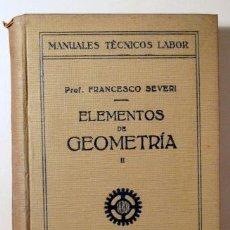 Libros antiguos: SEVERI, FRANCESCO - ELEMENTOS DE GEOMETRÍA II - BARCELONA 1931. Lote 289298778