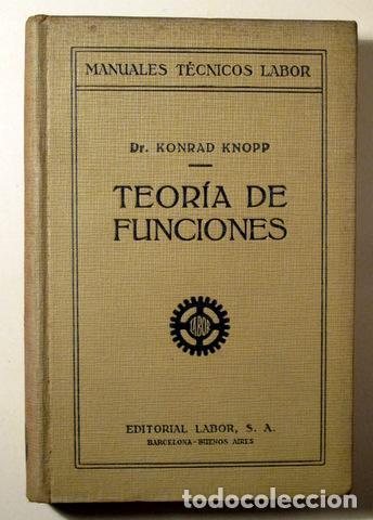 KNOPP, KONRAD - TEORÍA DE FUNCIONES - BARCELONA 1926 (Libros Antiguos, Raros y Curiosos - Ciencias, Manuales y Oficios - Física, Química y Matemáticas)