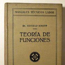 Libros antiguos: KNOPP, KONRAD - TEORÍA DE FUNCIONES - BARCELONA 1926. Lote 289298793