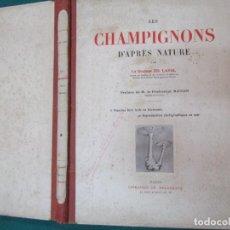 Libros antiguos: MICOLOGIA SETAS - LES CHAMPIGNONS D'APRÈS NATURE. MOEURS. DESCRIPTIONS.USAGES. DR LAVAL PARIS 1912 +. Lote 290103273