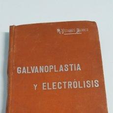 Libros antiguos: GALVANOPLASTIA Y ELECTROLISIS MANUALES SOLER. Lote 290840563