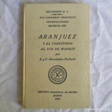 Libros antiguos: EXCURSIÓN ARANJUEZ Y SU TERRITORIO AL SUR DE MADRID, XIV CONGRESO GEOLÓGICO INTERNACIONAL 1926. Lote 292084328