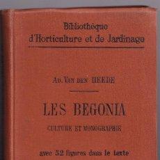 Libros antiguos: A. VAN DER HEEDE: LES BEGONIA. CULTURE ET MONOGRAPHIE. 1903. LAS BEGONIAS. CULTIVO. Lote 294089008